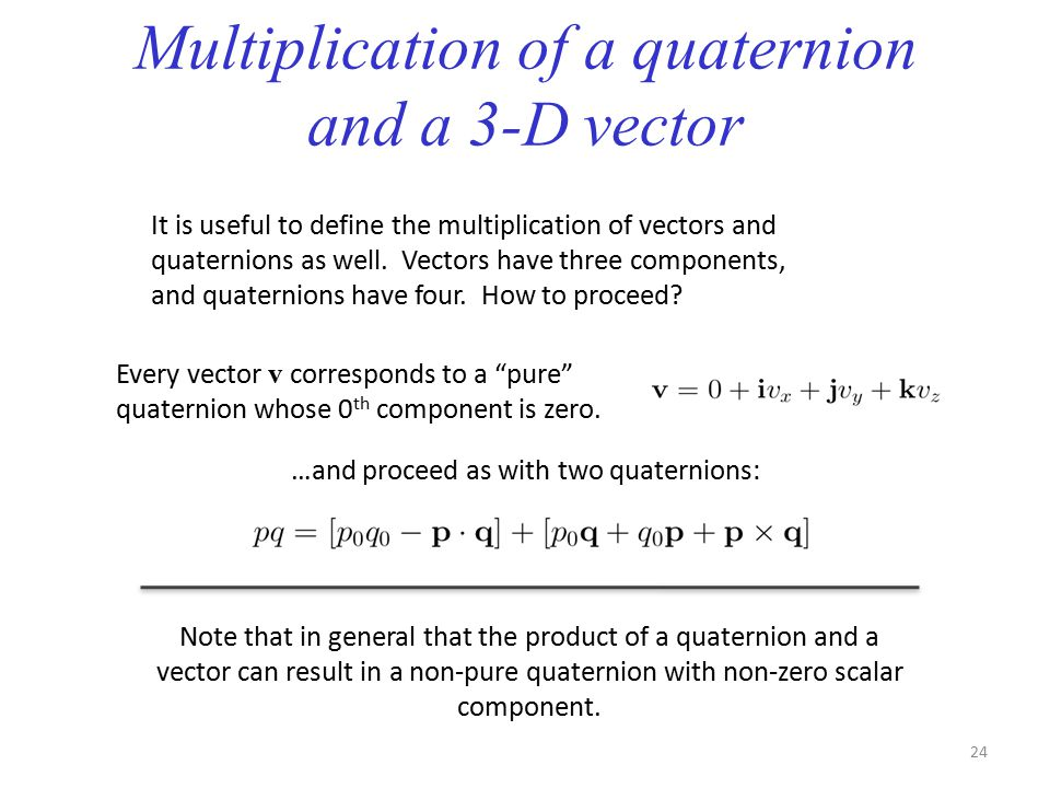 Multiplication of a quaternion