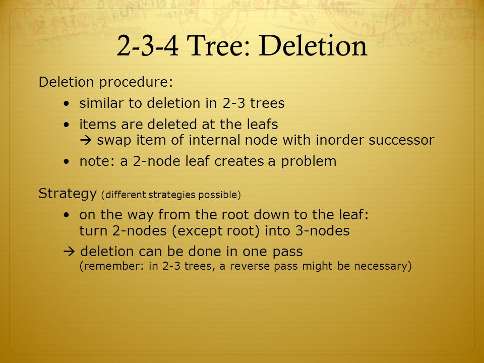 2-3-4 Tree: Deletion Deletion procedure:
