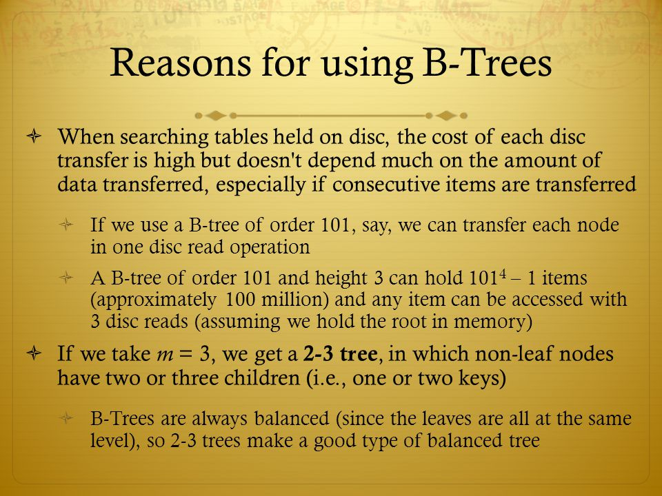 Reasons for using B-Trees
