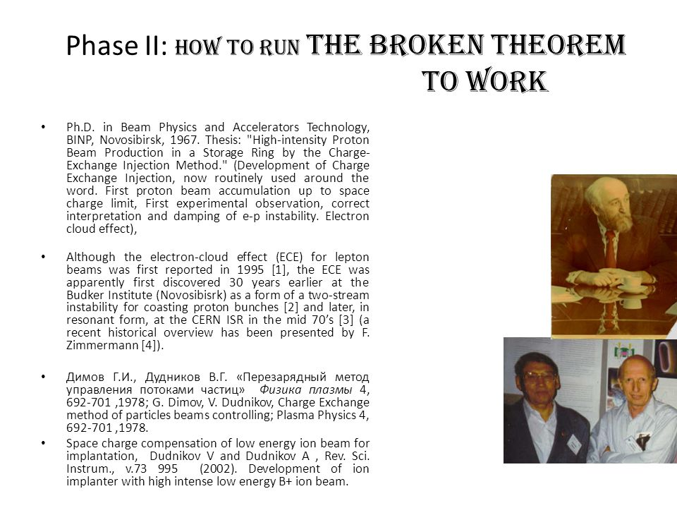 Phase II: how to run the broken theorem to work