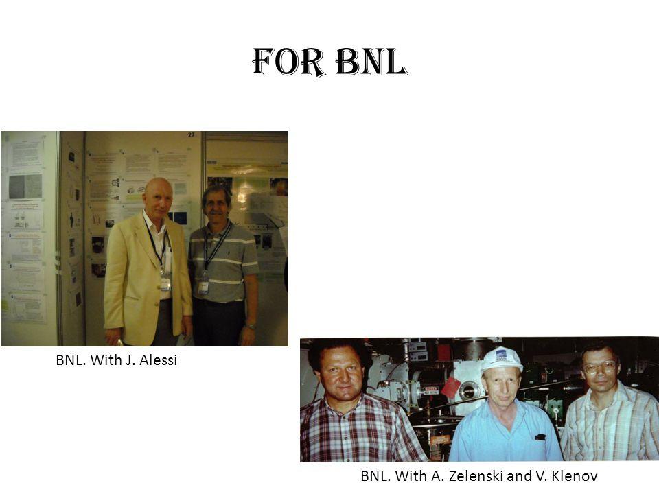 For BNL BNL. With J. Alessi BNL. With A. Zelenski and V. Klenov