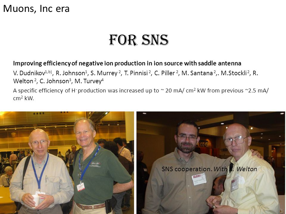 For SNS Muons, Inc era SNS cooperation. With R. Welton