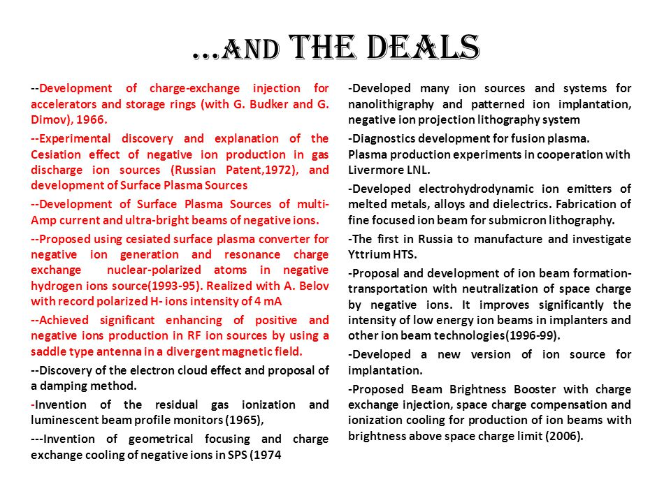 ...And The Deals --Development of charge-exchange injection for accelerators and storage rings (with G. Budker and G. Dimov), 1966.