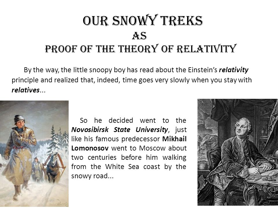 our snowy treks as proof of the Theory of relativity