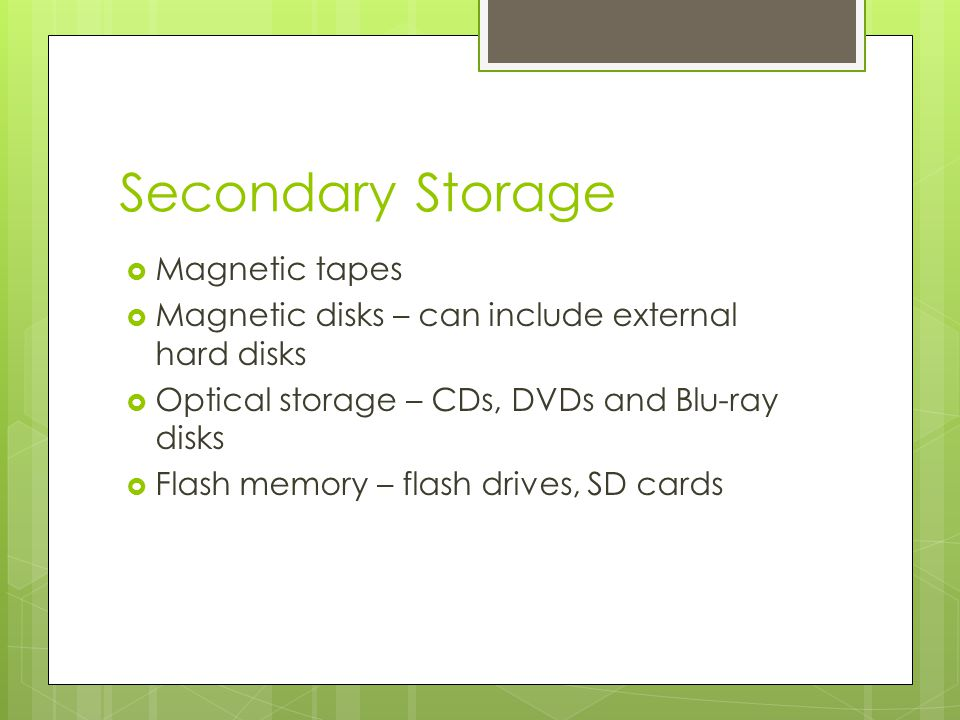 Secondary Storage Magnetic tapes