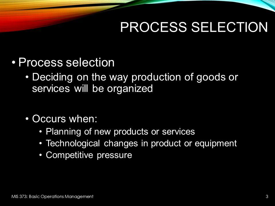 Process Selection Process selection