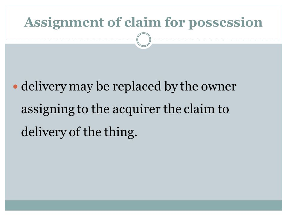 Assignment of claim for possession
