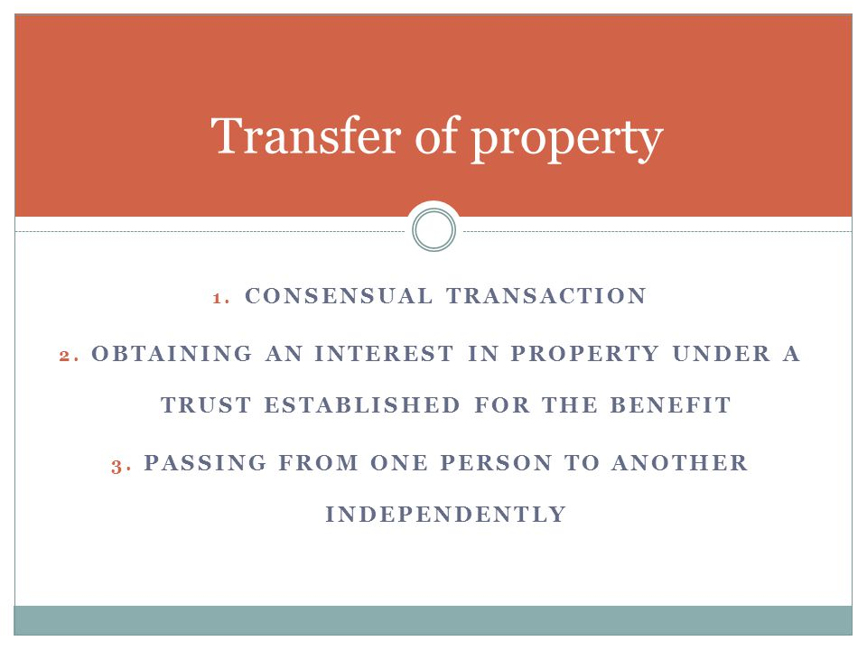 Transfer of property consensual transaction
