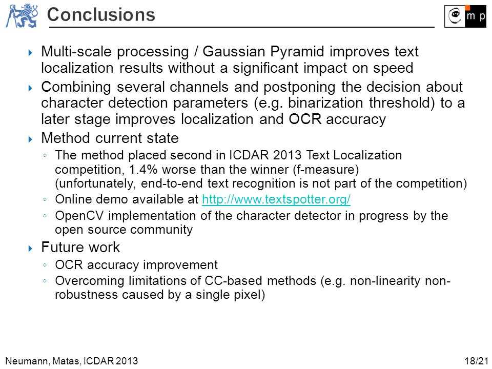 Conclusions Multi-scale processing / Gaussian Pyramid improves text localization results without a significant impact on speed.