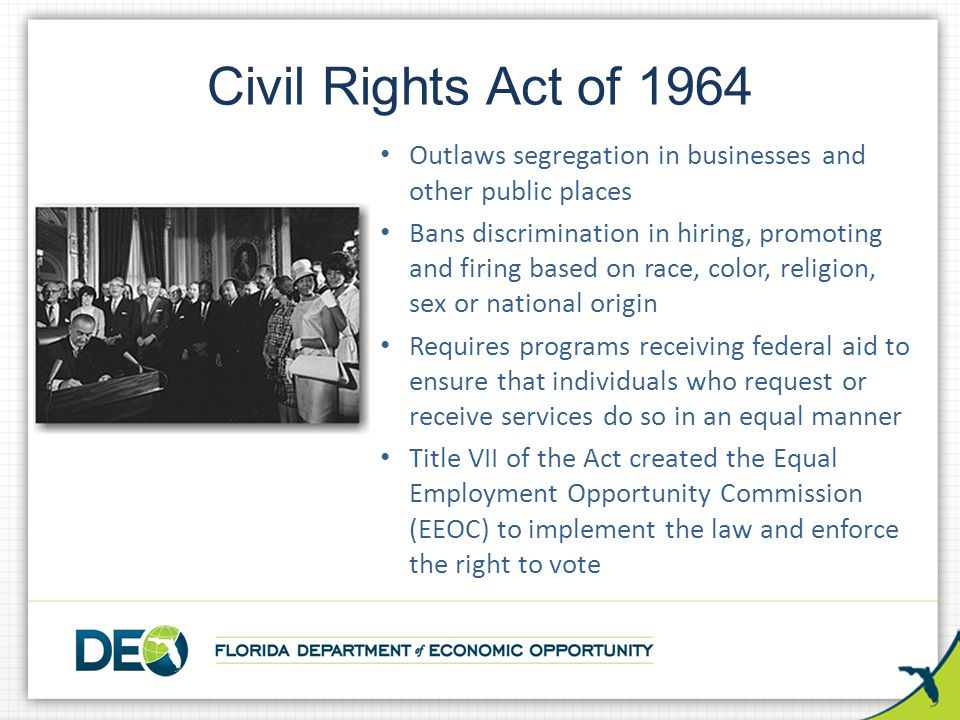 Civil Rights Act of 1964 Outlaws segregation in businesses and other public places.