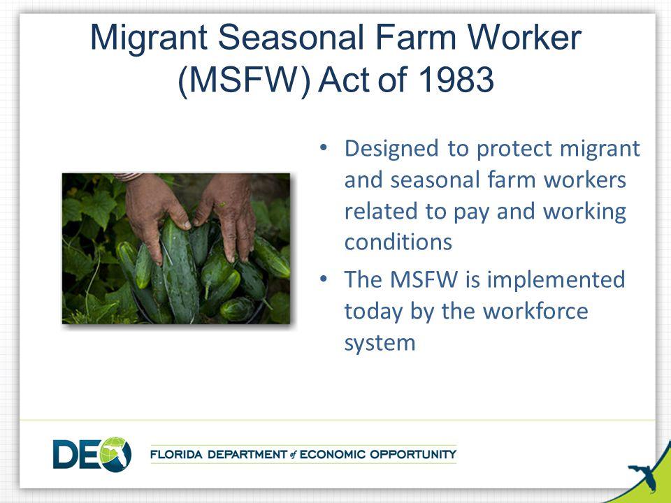 Migrant Seasonal Farm Worker (MSFW) Act of 1983