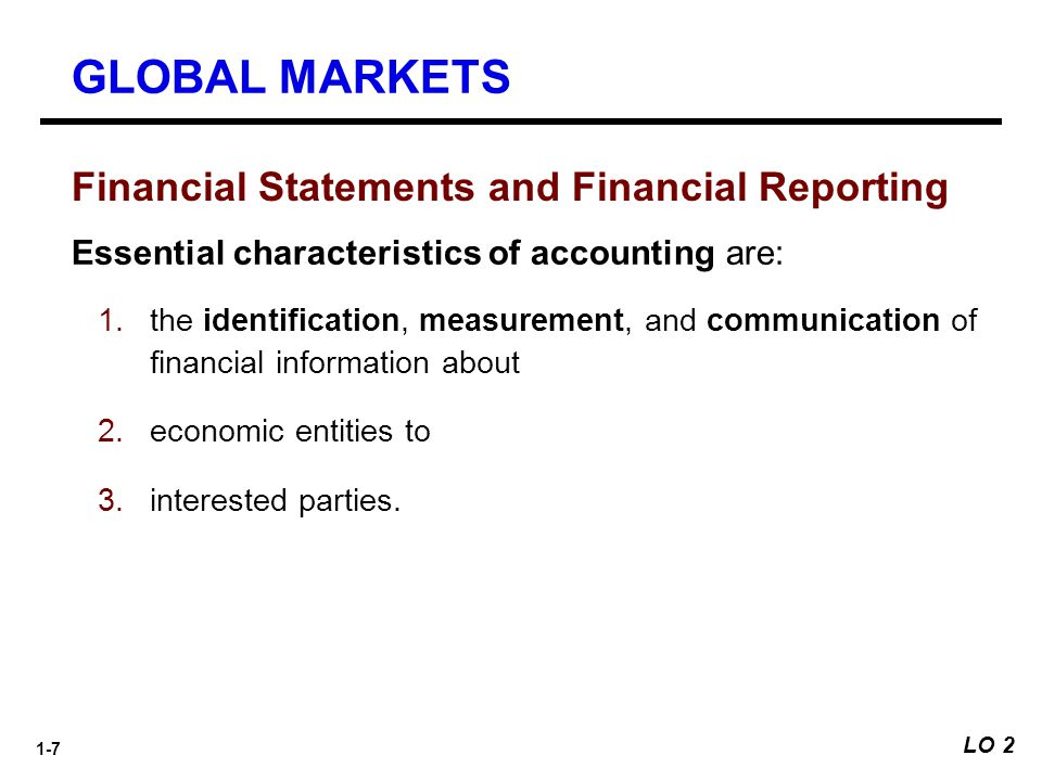 GLOBAL MARKETS Financial Statements and Financial Reporting