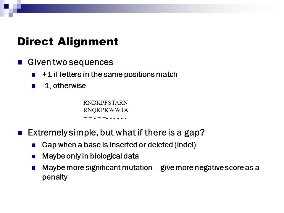 Direct Alignment Given two sequences