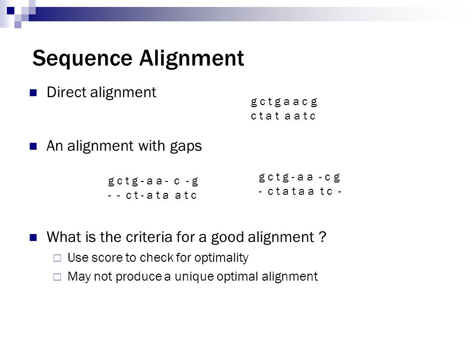 Sequence Alignment Direct alignment An alignment with gaps