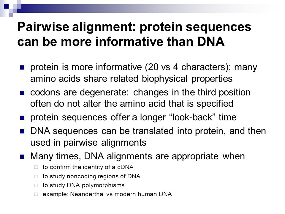 Pairwise alignment: protein sequences can be more informative than DNA
