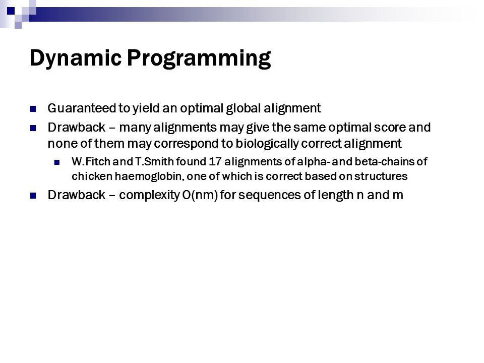 Dynamic Programming Guaranteed to yield an optimal global alignment