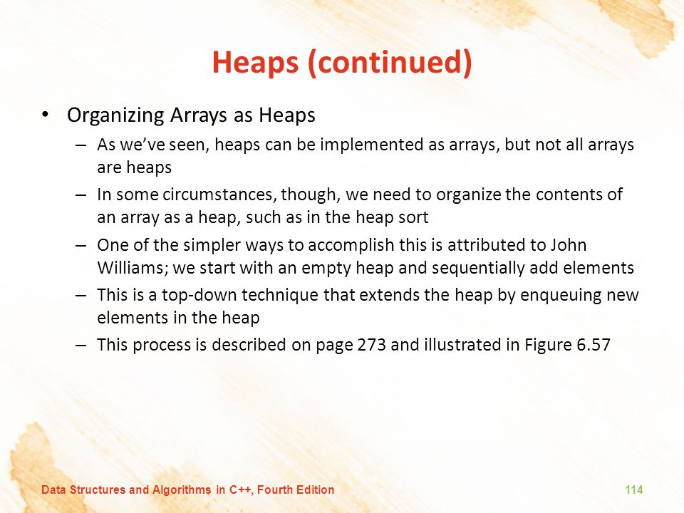 Heaps (continued) Organizing Arrays as Heaps