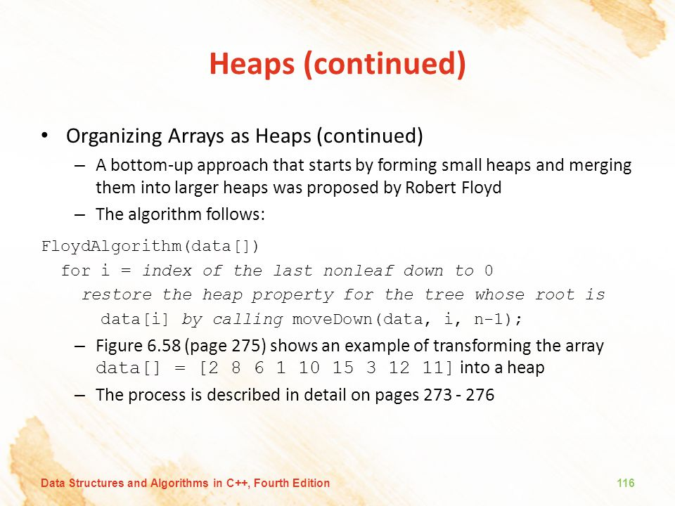 Heaps (continued) Organizing Arrays as Heaps (continued)