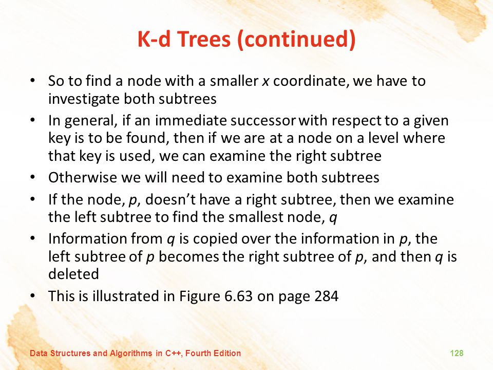 K-d Trees (continued) So to find a node with a smaller x coordinate, we have to investigate both subtrees.