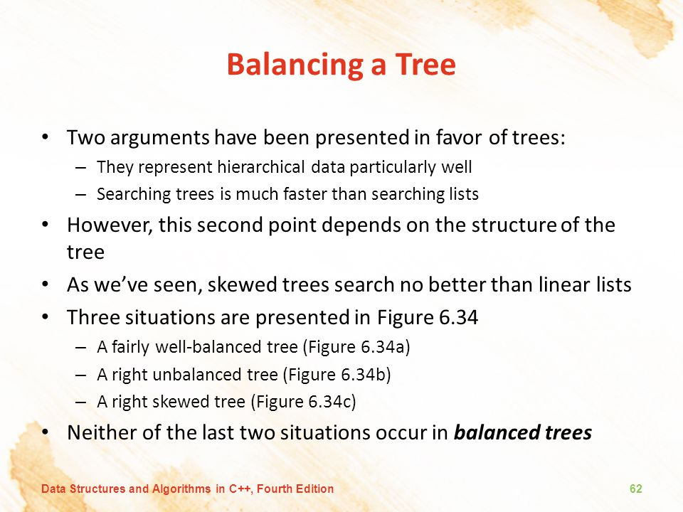 Balancing a Tree Two arguments have been presented in favor of trees: