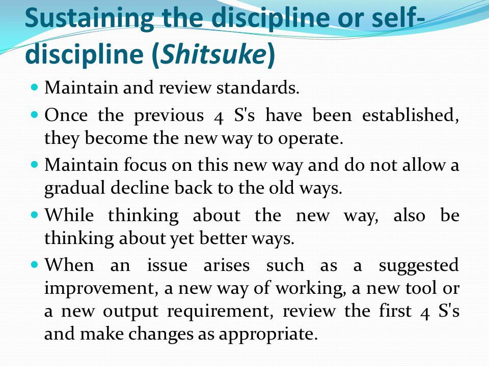 Sustaining the discipline or self-discipline (Shitsuke)