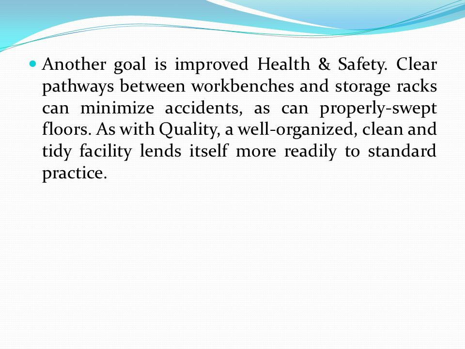Another goal is improved Health & Safety