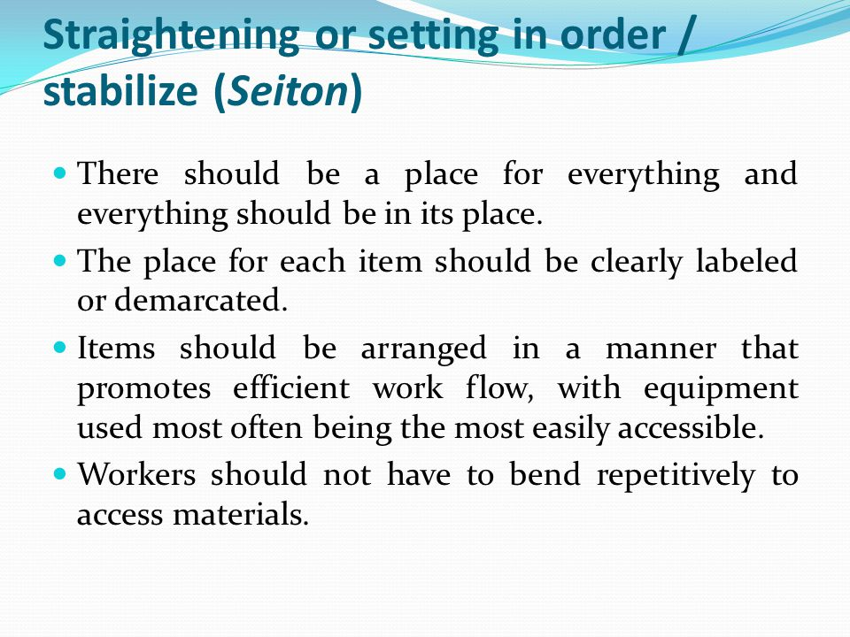Straightening or setting in order / stabilize (Seiton)