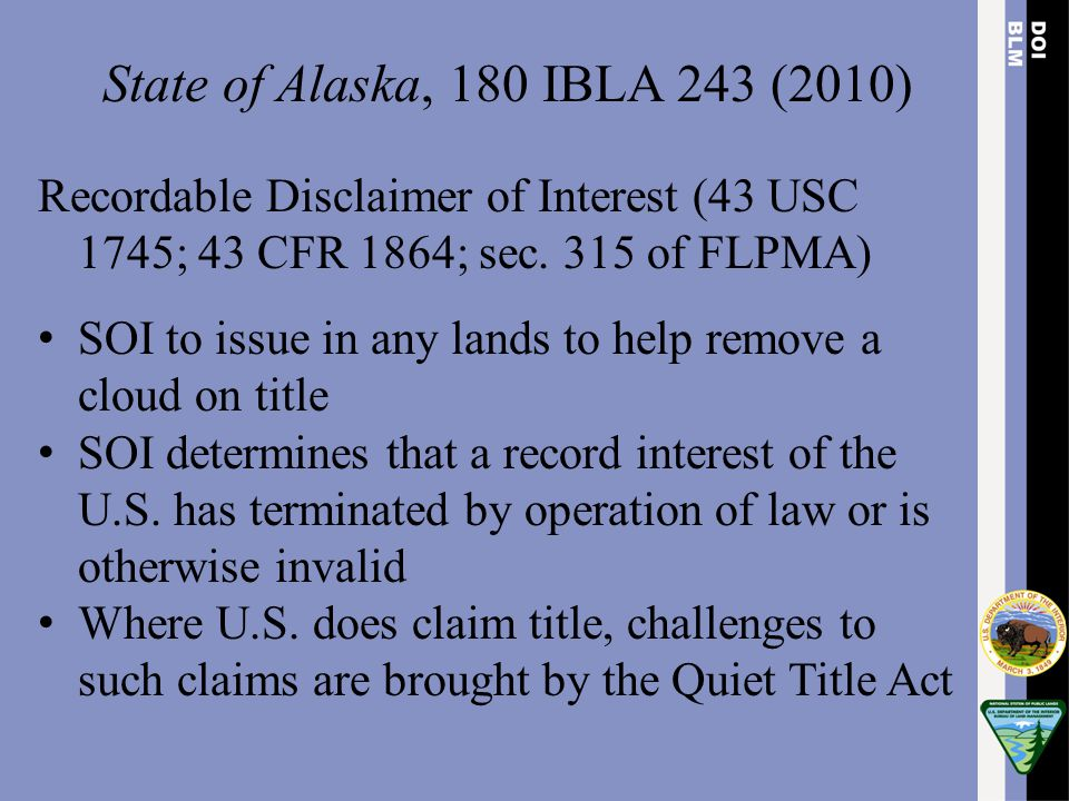 State of Alaska, 180 IBLA 243 (2010) Recordable Disclaimer of Interest (43 USC 1745; 43 CFR 1864; sec. 315 of FLPMA)