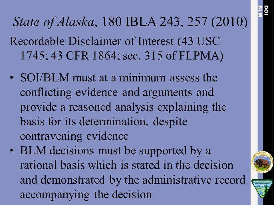 State of Alaska, 180 IBLA 243, 257 (2010) Recordable Disclaimer of Interest (43 USC 1745; 43 CFR 1864; sec. 315 of FLPMA)