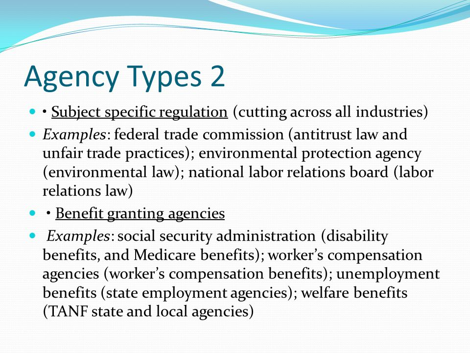 Agency Types 2 • Subject specific regulation (cutting across all industries)