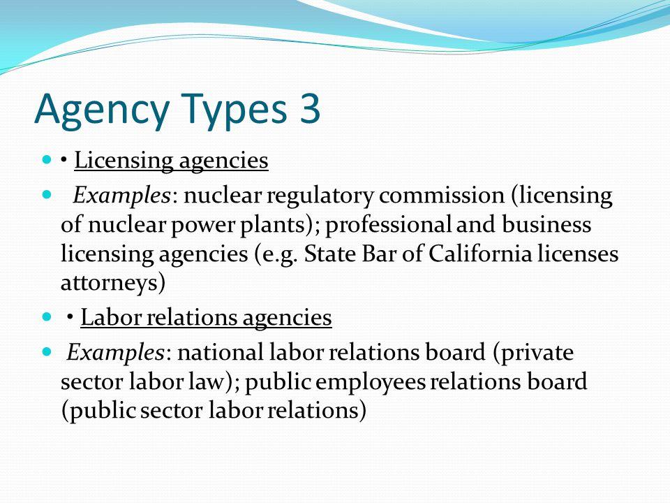 Agency Types 3 • Licensing agencies