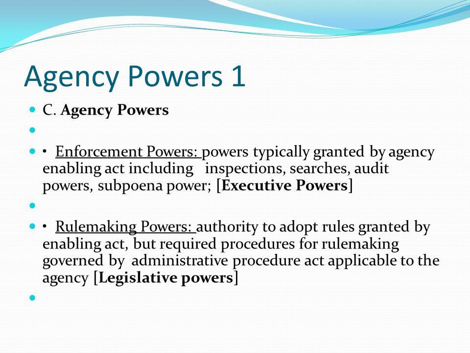 Agency Powers 1 C. Agency Powers