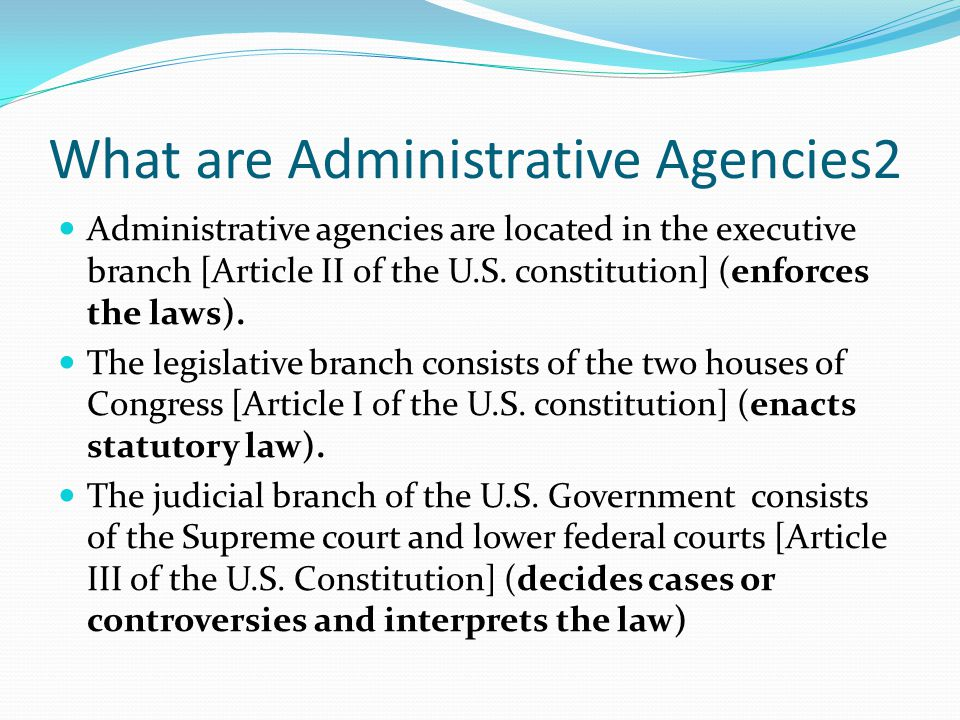 What are Administrative Agencies2