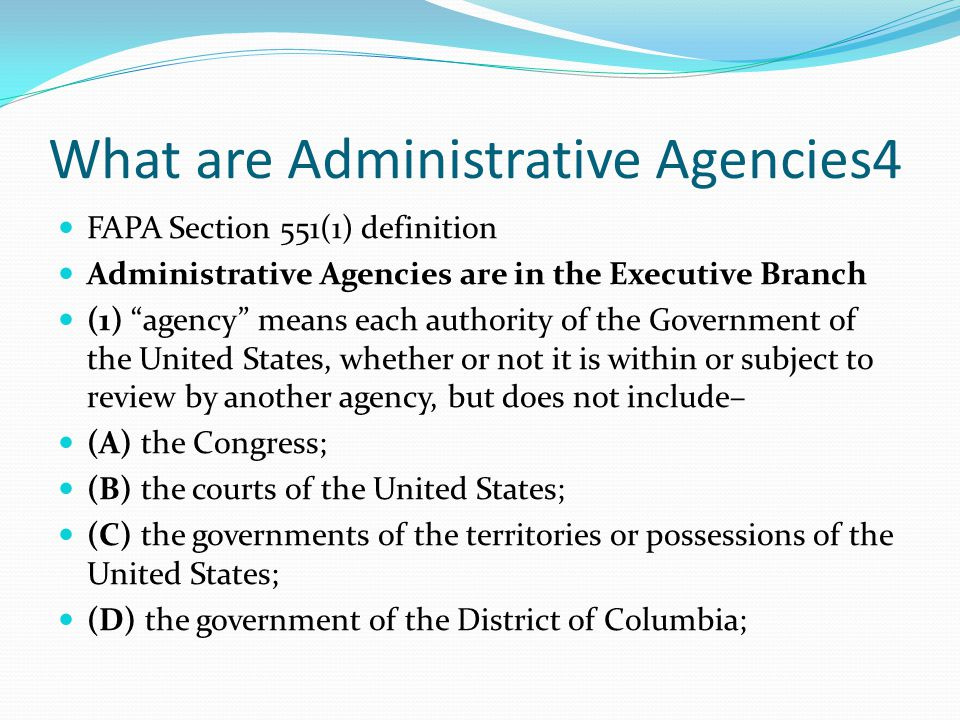 What are Administrative Agencies4