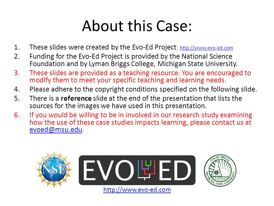 About this Case: These slides were created by the Evo-Ed Project: http://www.evo-ed.com.