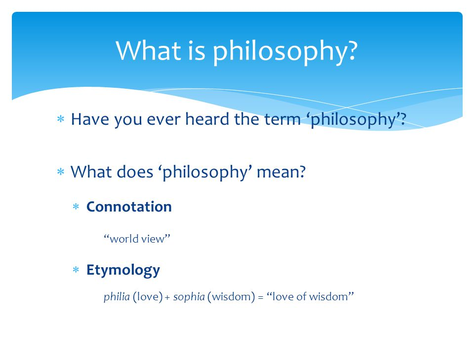 What is philosophy Have you ever heard the term 'philosophy'