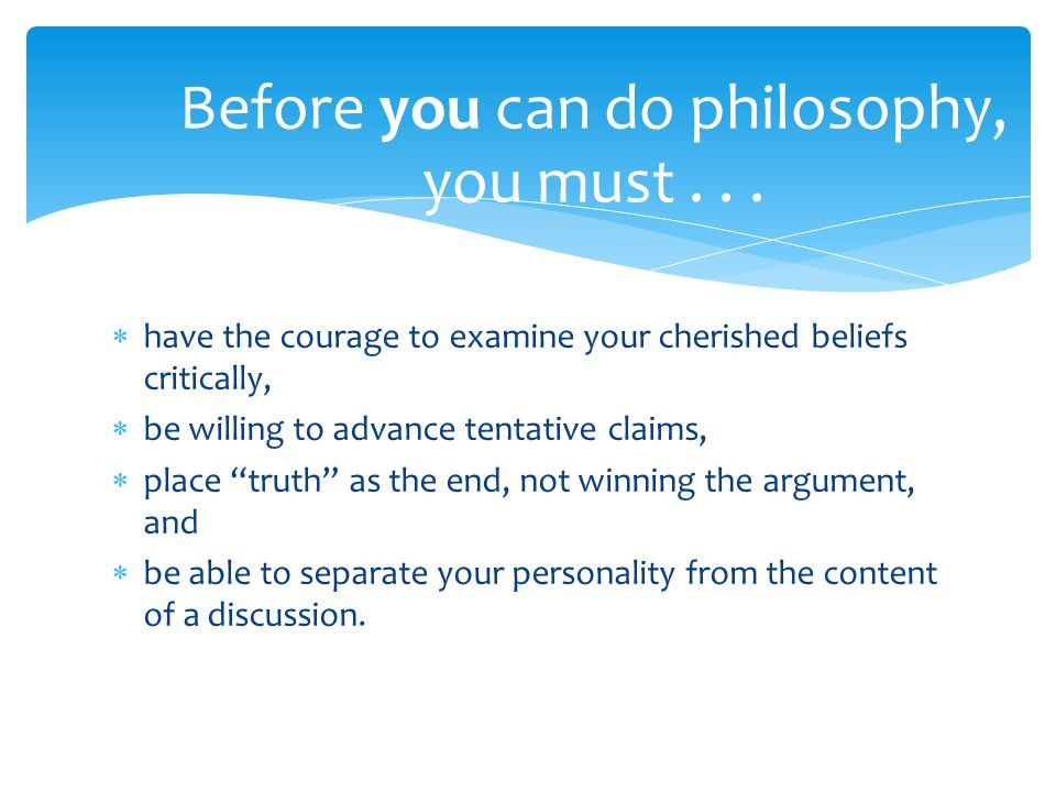 Before you can do philosophy, you must . . .