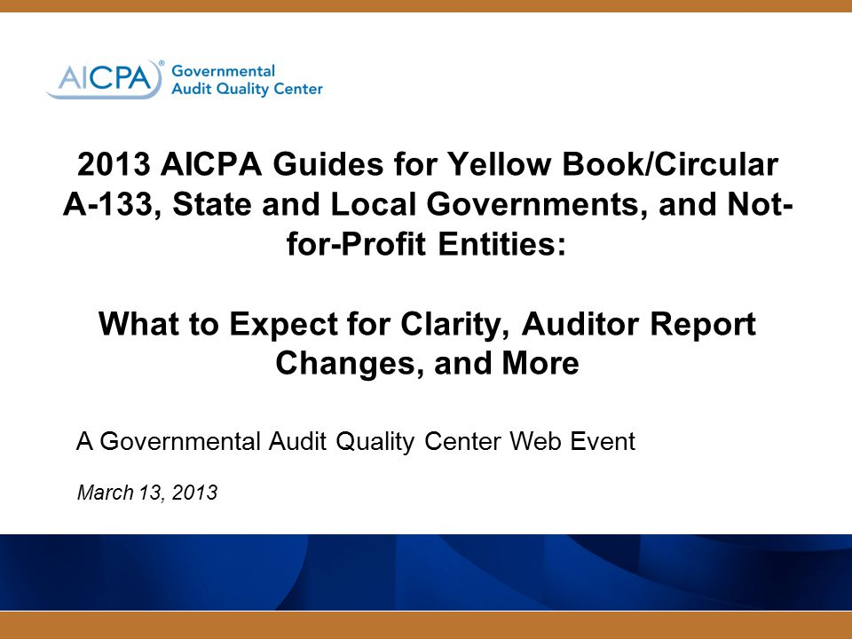 A Governmental Audit Quality Center Web Event March 13, 2013