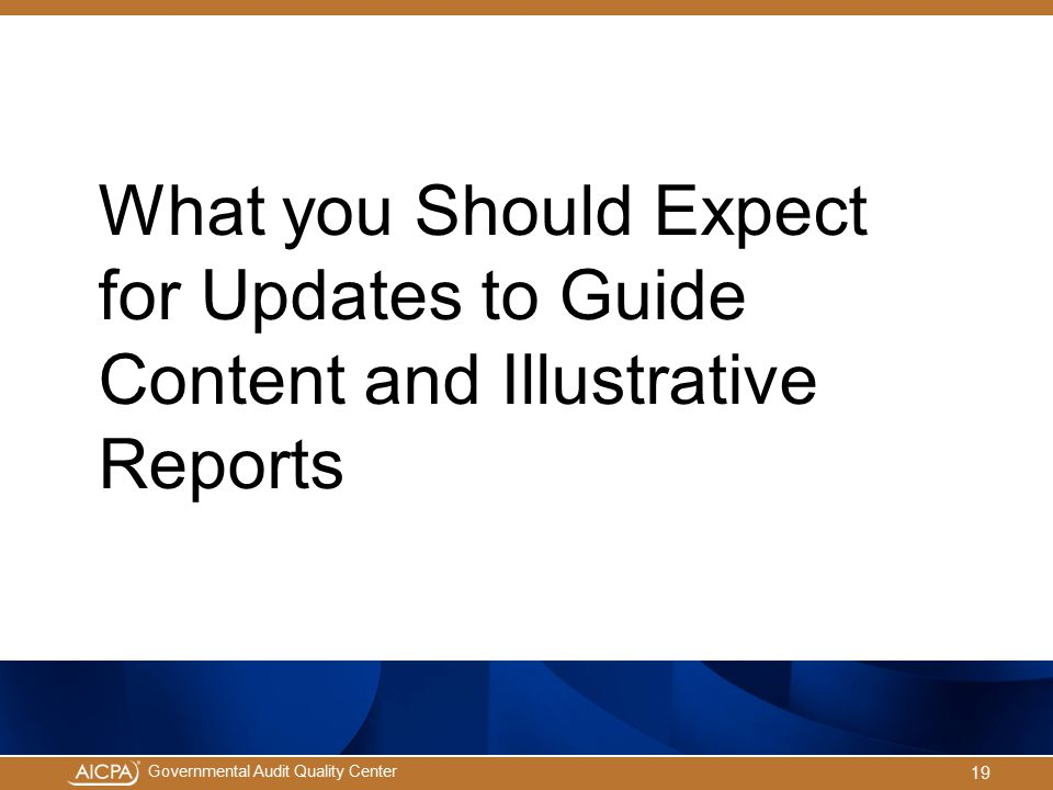 What you Should Expect for Updates to Guide Content and Illustrative Reports