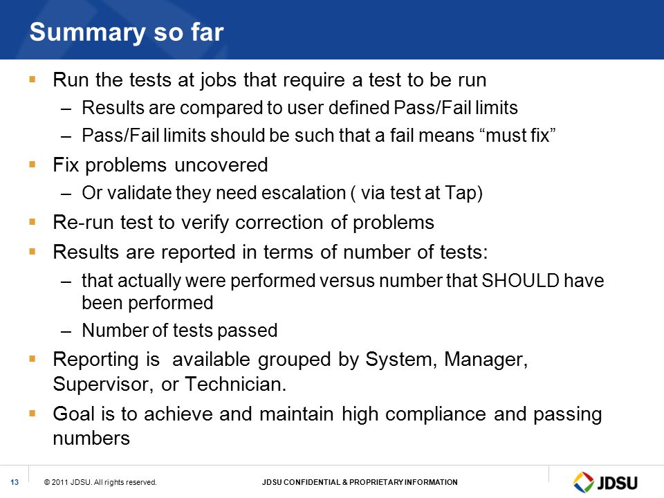 Summary so far Run the tests at jobs that require a test to be run