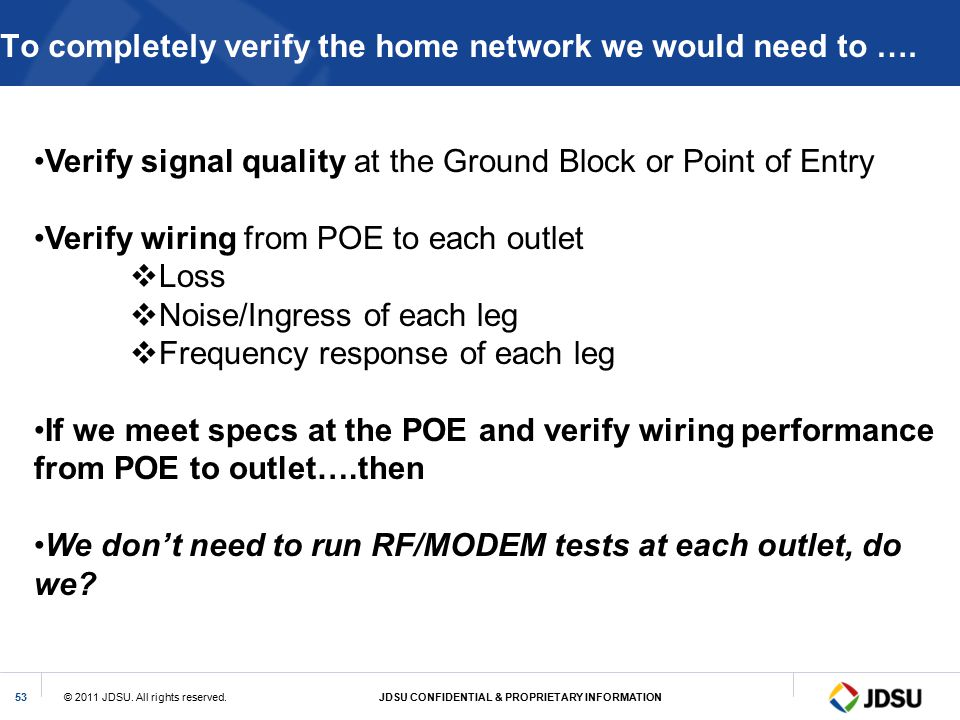 To completely verify the home network we would need to ….