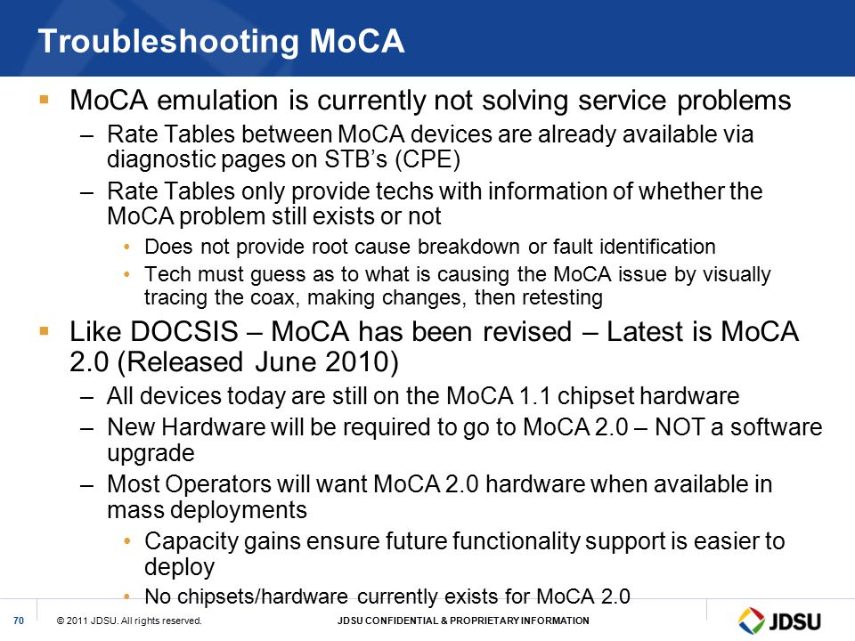 Troubleshooting MoCA MoCA emulation is currently not solving service problems.