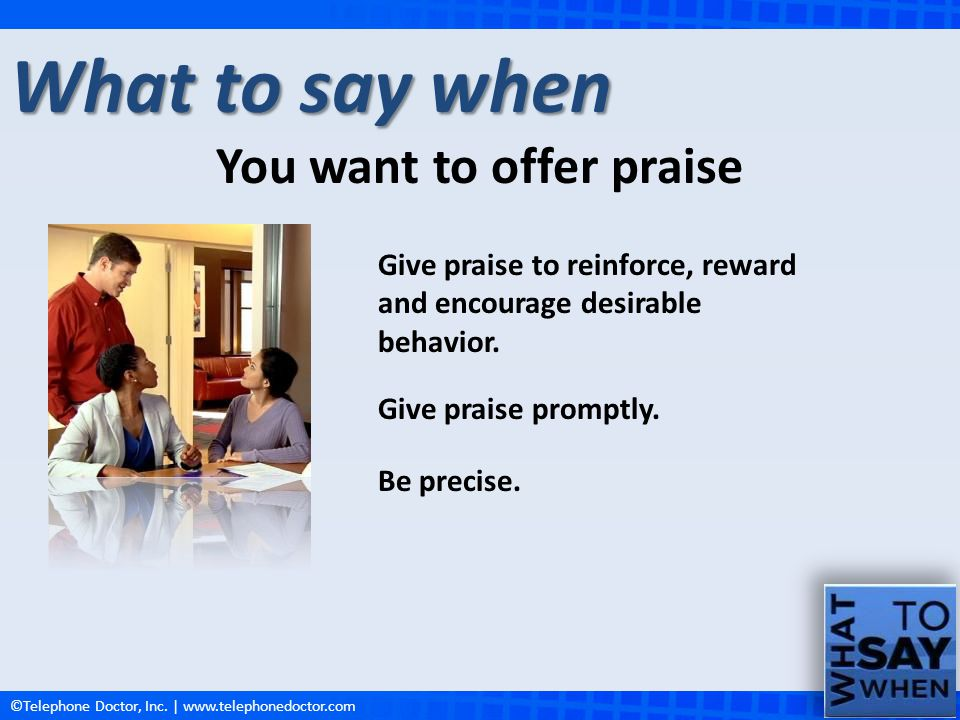 You want to offer praise