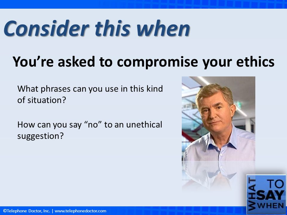 You're asked to compromise your ethics