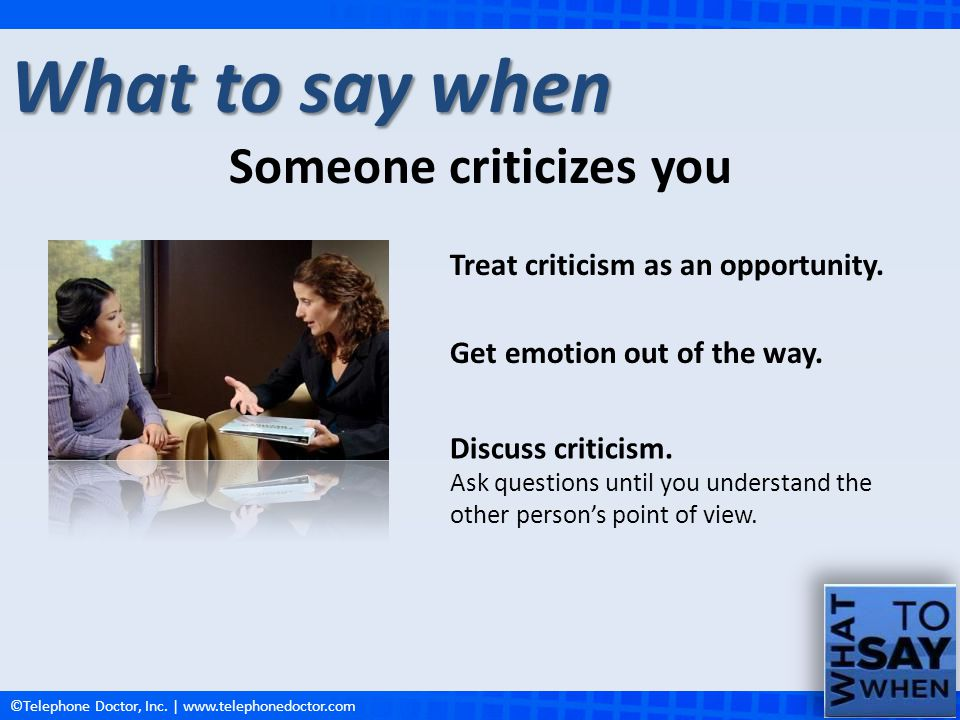 Someone criticizes you
