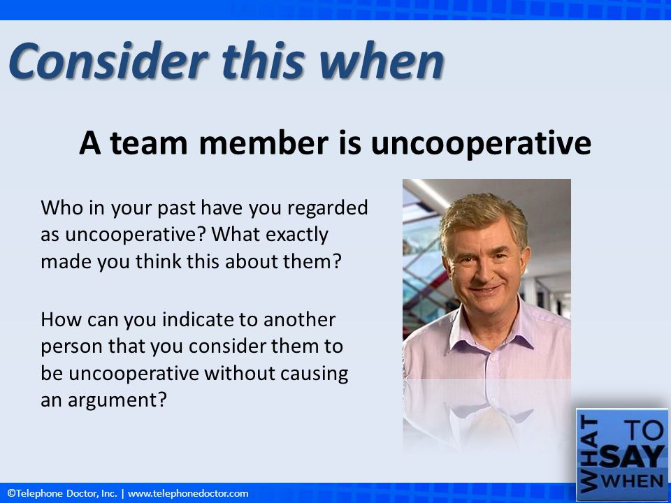 A team member is uncooperative