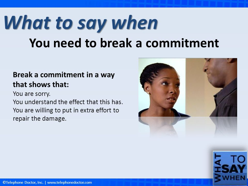 You need to break a commitment