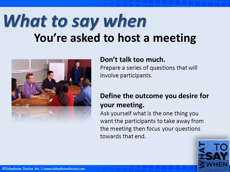 You're asked to host a meeting