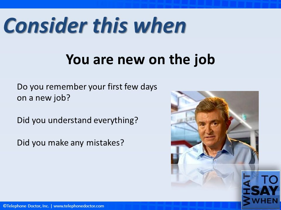 Consider this when You are new on the job