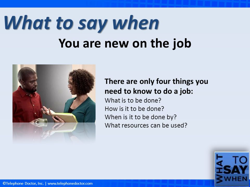 What to say when You are new on the job